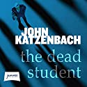 The Dead Student Audiobook by John Katzenbach Narrated by Kirby Heyborne