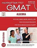 Algebra GMAT Strategy Guide, 6th Edition (Manhattan Prep GMAT Strategy Guides)