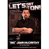 "Let's Get It On!: The Making of MMA and Its Ultimate Refereeby Big"" John McCarthy"