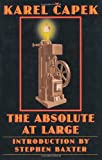 The Absolute at Large (Bison Frontiers of Imagination) (0803264593) by Capek, Karel