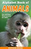 Alphabet Book of Animals - A Kids Book About Animals (Animal Picture Book for Preschoolers)