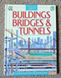Buildings, Bridges and Tunnels (Tell Me About)