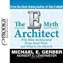 The E-Myth Architect (       UNABRIDGED) by Michael E. Gerber Narrated by Michael E. Gerber
