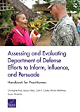 img - for Assessing and Evaluating Department of Defense Efforts to Inform, Influence, and Persuade: Handbook for Practitioners book / textbook / text book