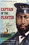 img - for Captain of the Planter the Story of Robert Smalls book / textbook / text book