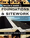 Miller's Guide to Foundations and Sitework (Miller's Guides) (0071451455) by Miller, Mark