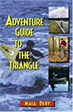 img - for Adventure Guide To The Triangle by Dery, Maia, Abbey, Brent (2005) Paperback book / textbook / text book