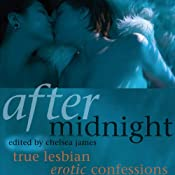 After Midnight: True Lesbian Erotic Confessions | [Chelsea James (editor)]