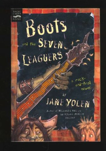 Boots and the Seven Leaguers, a rock-and-troll novel, Jane Yolen