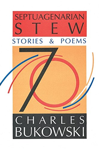 Septuagenarian Stew: Stories & Poems: Stories and Poems