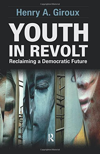Youth in Revolt: Reclaiming a Democratic Future (Critical Interventions)