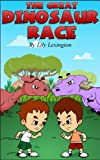 The Great Dinosaur Race. (Fun Rhyming Children s Books)