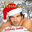 The Unlikely Santa (       UNABRIDGED) by Leigh Michaels Narrated by Erin Novotny