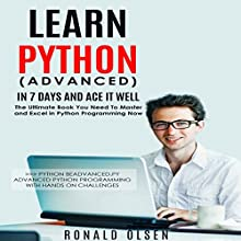 Python: Learn Python (Advanced): In 7 Days and Ace It Well Audiobook by Ronald Olsen Narrated by John Fehskens