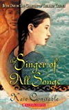 The Chanters of Tremaris #1: Singer of All Songs: Book One In The Chanters Of Tremaris Trilogy (0439554799) by Constable, Kate