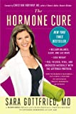 img - for The Hormone Cure: Reclaim Balance, Sleep and Sex Drive; Lose Weight; Feel Focused, Vital, and Energized Naturally with the Gottfried Protocol book / textbook / text book