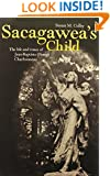 Sacagawea's Child: The Life and Times of Jean-Baptiste (Pomp) Charbonneau