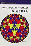 Contemporary Abstract Algebra: Written by Joseph Gallian, 2012 Edition, (8th Edition) Publisher: Brooks Cole [Hardcover]