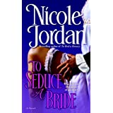To Seduce a Bride (Courtship Wars, Book 3) ~ Nicole Jordan