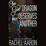 One Good Dragon Deserves Another: Heartstrikers, Book 2 | Rachel Aaron