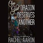 One Good Dragon Deserves Another: Heartstrikers, Book 2   Rachel Aaron