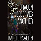One Good Dragon Deserves Another: Heartstrikers, Book 2