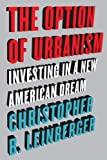 img - for The Option of Urbanism: Investing in a New American Dream [Hardcover] [2007] (Author) Christopher B. Leinberger book / textbook / text book