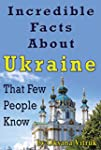 Incredible Facts About Ukraine That F...