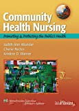 Community Health Nursing: Promoting and Protecting the Publics Health (COMMUNITY HEALTH NURSING (ALLENDER))