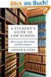 A Student's Guide to Law School: What...