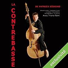 La contrebasse Performance Auteur(s) : Patrick Süskind Narrateur(s) : Thierry Rémi