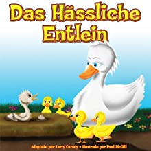 Das Hässliche Entlein (Ungekürzt) [The Ugly Duckling] Audiobook by Larry Carney Narrated by Uli Geissendoerfer