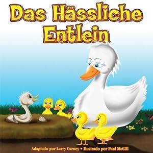 Das Hässliche Entlein (Ungekürzt) [The Ugly Duckling] Audiobook