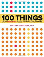 100 Things Every Presenter Needs to Know About People Front Cover