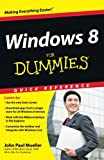 Windows 8 For Dummies Quick Reference (For Dummies: Quick Reference (Computers)) John Paul Mueller