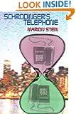 Schrodinger's Telephone