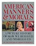American Manners & Morals: A Picture History of How We Behaved and Misbehaved (0828100233) by Mary Cable