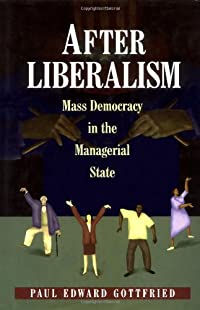 After Liberalism: Mass Democracy in the Managerial State. download ebook