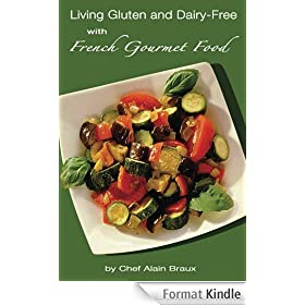 Living Gluten and Dairy-Free with French Gourmet Food (English Edition)