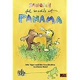 """Ach, so sch�n ist Panama: Alle Tiger und B�r-Geschichten in einem Bandvon """"JANOSCH"""""""