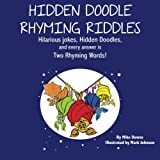 img - for Hidden Doodle Rhyming Riddles: Hilarious jokes, Hidden Doodles, and every answer is Two Rhyming Words! (Hidden Doodle Riddles) (Volume 2) book / textbook / text book