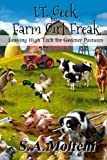 img - for I.T. Geek to Farm Girl Freak: Leaving High Tech for Greener Pastures book / textbook / text book