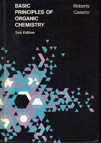 Basic Principles of Organic Chemistry, 2ed