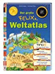 Der gro�e Felix-Weltatlas
