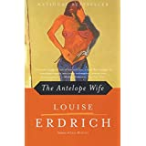 Antelope Wife, The ~ Louise Erdrich