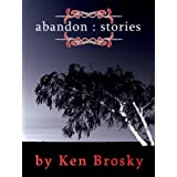 Abandon: Stories ~ Ken Brosky