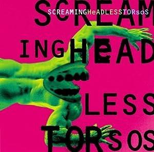 Screaming Headless Torsos by Screaming Headless Torsos (1995) Audio CD