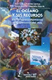 img - for El oceano y sus recursos, VIII. El aprovechamiento de los recursos del mar (Spanish Edition) book / textbook / text book
