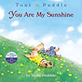 You Are My Sunshine (Toot & Puddle) (0316167037) by Hobbie, Holly