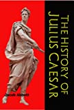 History of Julius Caesar (This is part of the Makers of History series. Carefully formatted by Timeless Classic Books)
